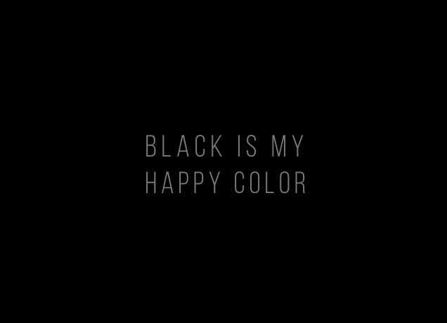 Design Black Is My Happy Color