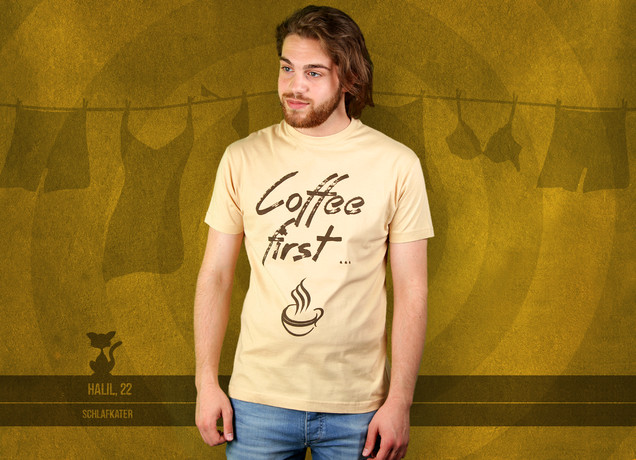 Herren T-Shirt Coffee First ...