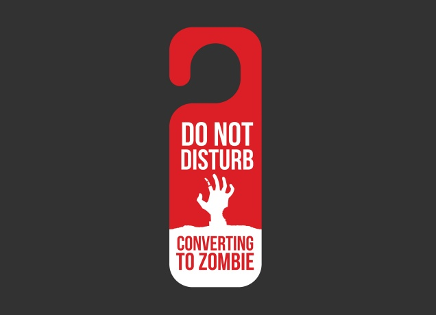 Design Do Not Disturb, Converting To Zombie
