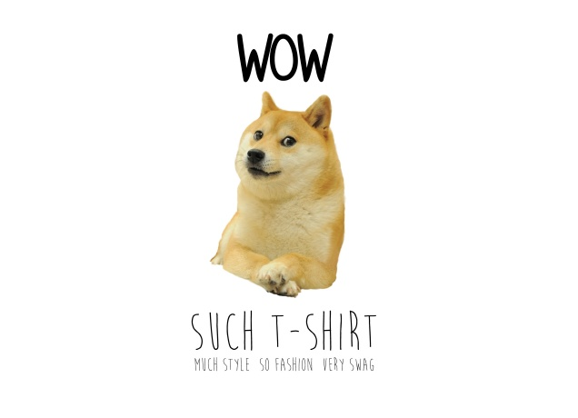 Design Doge Meme - Wow Such T-Shirt