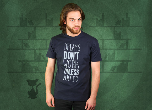 Herren T-Shirt Dreams Dont Work Unless You DO
