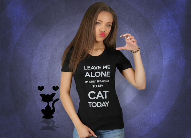 Damen T-Shirt I'm Only Speaking To My Cat Today