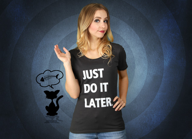 Damen T-Shirt Just Do It Later.