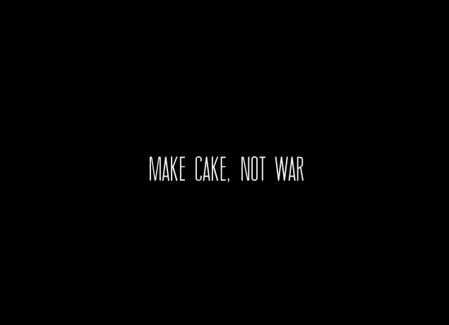 Design Make Cake, Not War