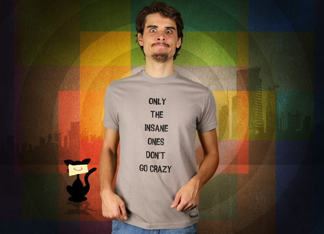 Herren T-Shirt Only The Insane Ones Don't Go Crazy