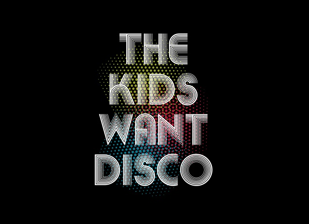 Design The Kids Want Disco